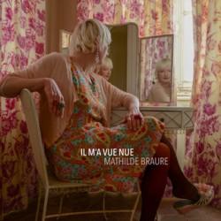 Mathilde Braure Il m'a vue nue